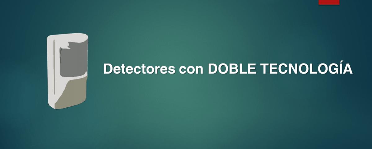 detectores con doble tecnología